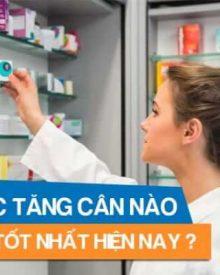 Những loại thuốc tăng cân hiệu quả và an toàn nhất